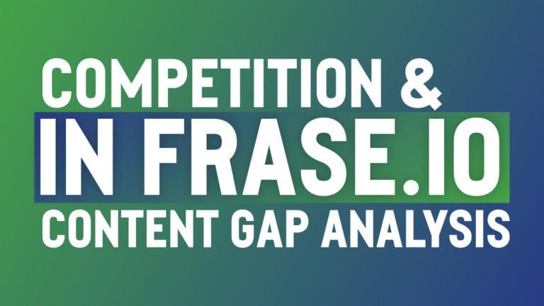 Content gap analysis using Frase.io