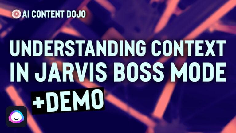 Understanding Context in Jarvis Boss Mode